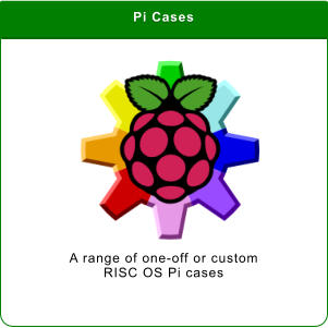 Pi Cases A range of one-off or custom  RISC OS Pi cases